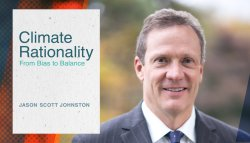 """Jason Johnston and """"Climate Rationality: From Bias to Balance"""""""