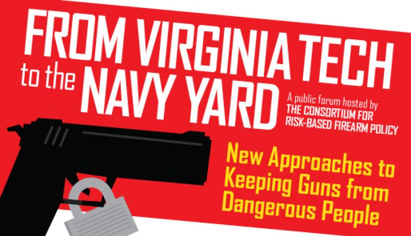 From Virginia Tech to the Navy Yard: New Approaches to Keeping Guns from Dangerous People