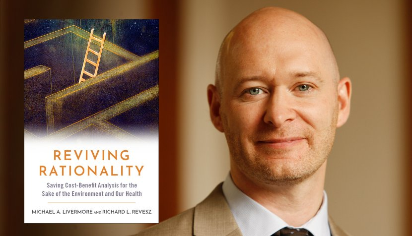 """Michael Livermore and """"Reviving Rationality: Saving Cost-Benefit Analysis for the Sake of the Environment"""""""