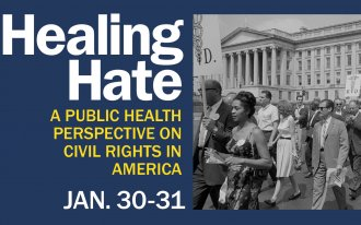 Healing Hate: A Public Health Perspective on Civil Rights in America, Jan. 30-31
