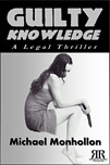 Guilty Knowledge A Legal Thriller