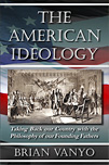 The American Ideology by Brian Vanyo '10