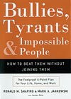 Bullies, Tyrants and Impossible People
