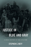 Justice in Blue and Gray: A Legal History of the Civil War